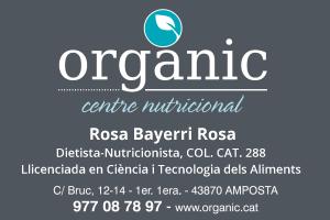 ORGÀNIC. Centre nutricional. Rosa Bayerri Rosa. Dietista-Nutricionista, COL. CAT. 288 Llicenciada en Ciència i Tecnologia dels Aliments