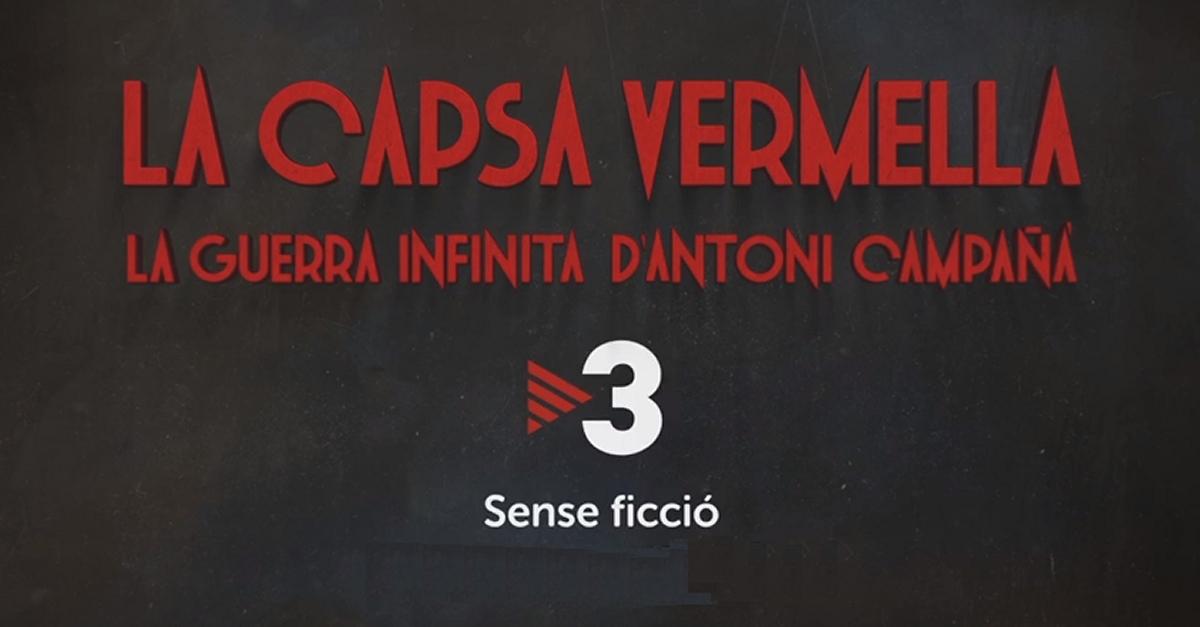 El documental «La capsa vermella. La guerra infinita d'Antoni Campañà», emès ahir a TV3, líder del prime-time a Catalunya