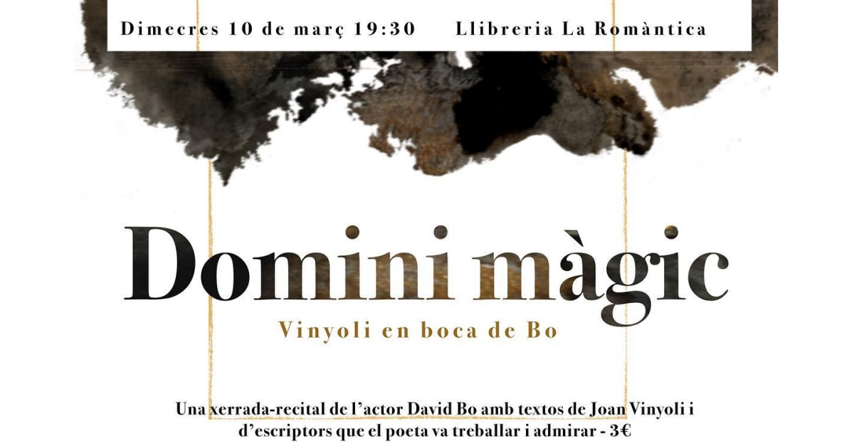 "Domini màgic: ""Vinyoli en boca de Bo"". Xerrada-recital de l'actor David Bo"