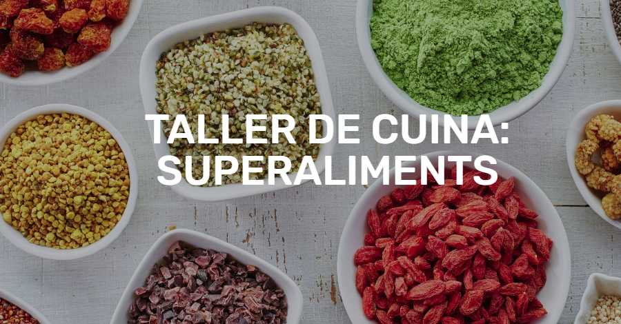 Taller de cuina: superaliments