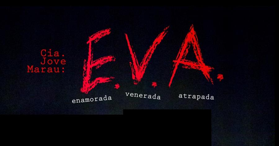 Temporada de Teatre i Dansa Amposta 2017: EVA. Espectacle de dansa, a càrrec de la Cia. Jove Marau