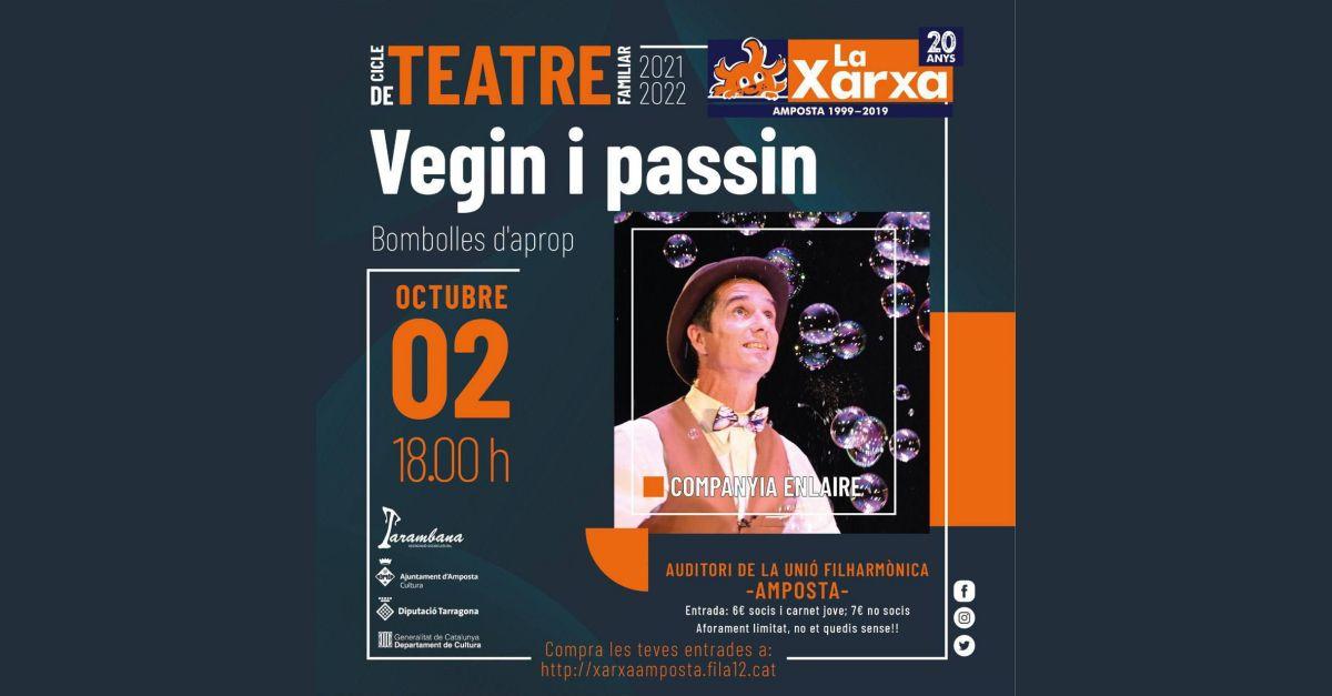 Teatre familiar La Xarxa: Vegin i passin. Bombolles d'aprop