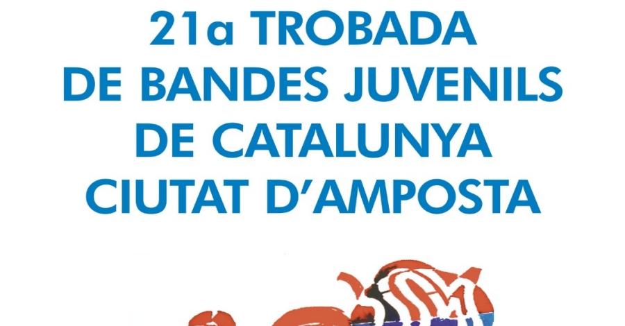 """21a Trobada de Bandes Juvenils de Catalunya """"Ciutat d'Amposta"""""""