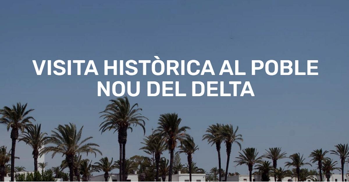 Visita històrica al Poble Nou del Delta
