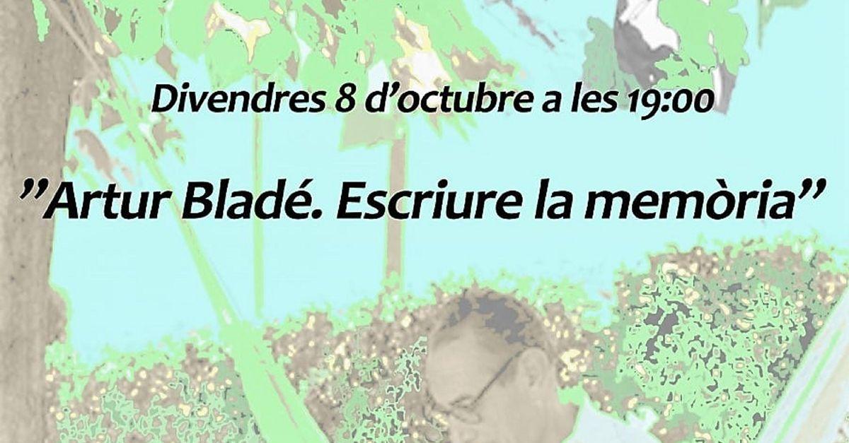 "Xerrada ""Artur Bladé. Escriure la memòria"""